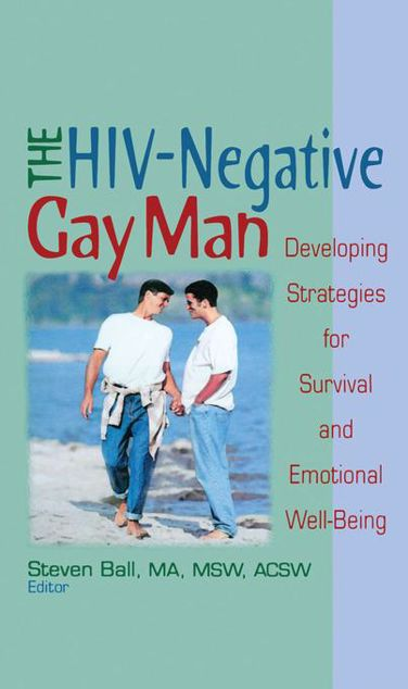 Picture of The HIV-Negative Gay Man: Developing Strategies for Survival and Emotional Well-Being