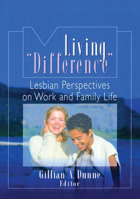 """Picture of Living """"Difference"""": Lesbian Perspectives on Work and Family Life"""