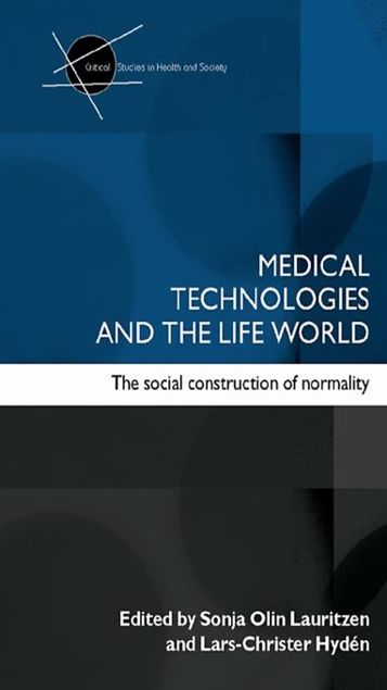 Picture of Medical Technologies and the Life World: The social construction of normality