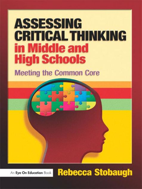 Picture of Assessing Critical Thinking in Middle and High Schools: Meeting the Common Core