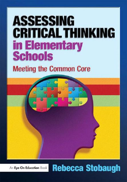 Picture of Assessing Critical Thinking in Elementary Schools: Meeting the Common Core