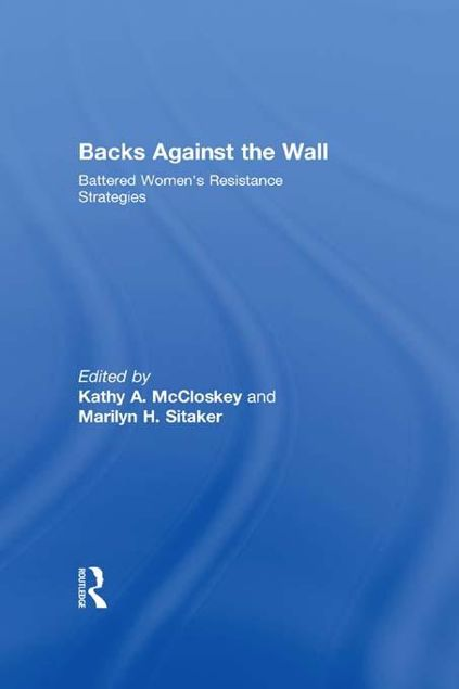 Picture of Backs Against the Wall: Battered Women's Resistance Strategies