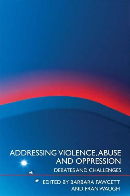 Picture of Addressing Violence, Abuse and Oppression: Debates and Challenges