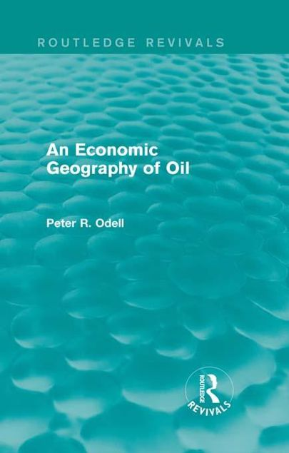 Picture of An Economic Geography of Oil (Routledge Revivals)