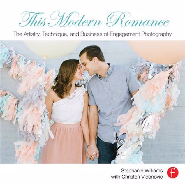Picture of This Modern Romance: The Artistry, Technique, and Business of Engagement Photography