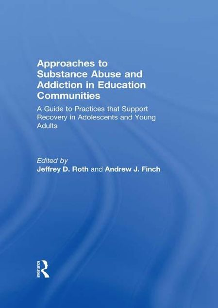 Picture of Approaches to Substance Abuse and a: A Guide to Practices That Support Recovery in Adolescents and Young Adults