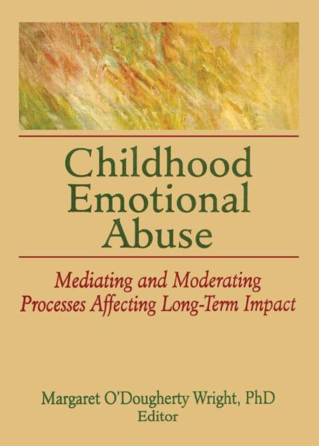 Picture of Childhood Emotional Abuse: Mediating and Moderating Processes Affecting Long-Term Impact