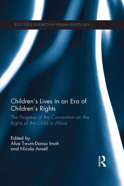 Picture of Children's Lives in an Era of Children's Rights: The Progress of the Convention on the Rights of the Child in Africa