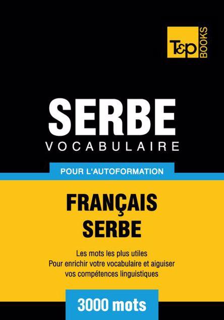 Picture of Vocabulaire Francais-Serbe Pour L'Autoformation - 3000 Mots