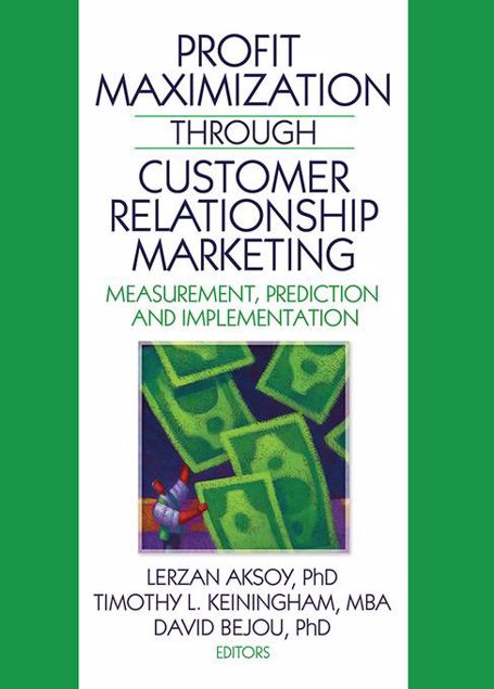 Picture of Profit Maximization Through Customer Relationship Marketing: Measurement, Prediction, and Implementation