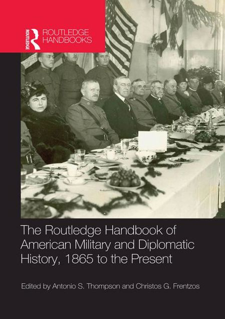 Picture of The Routledge Handbook of American Military and Diplomatic History: 1865 to the Present