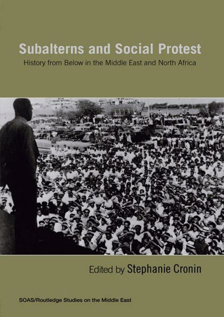 Picture of Subalterns and Social Protest: History from Below in the Middle East and North Africa