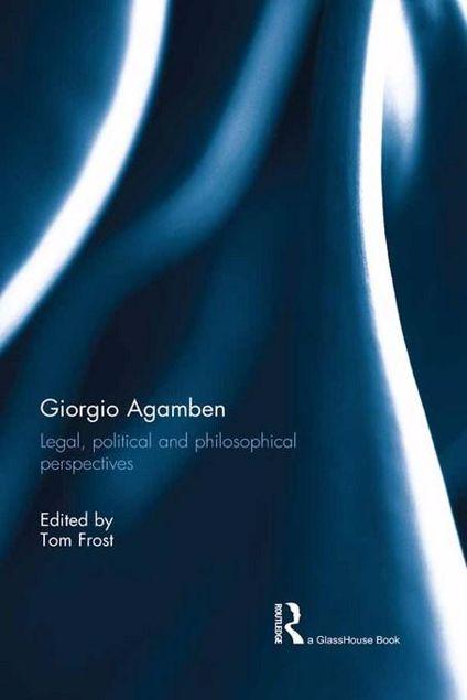 Picture of Giorgio Agamben: Legal, Political and Philosophical Perspectives: Legal, Political and Philosophical Perspectives