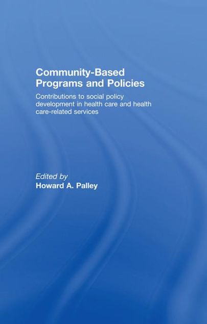 Picture of Community-Based Programs and Polici: Contributions to Social Policy Development in Health Care and Health Care-Related Services