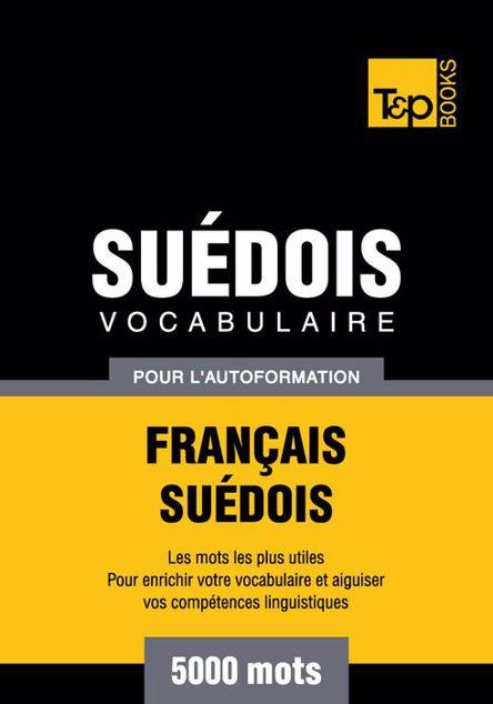 Picture of Vocabulaire Francais-Suedois Pour L'Autoformation - 5000 Mots