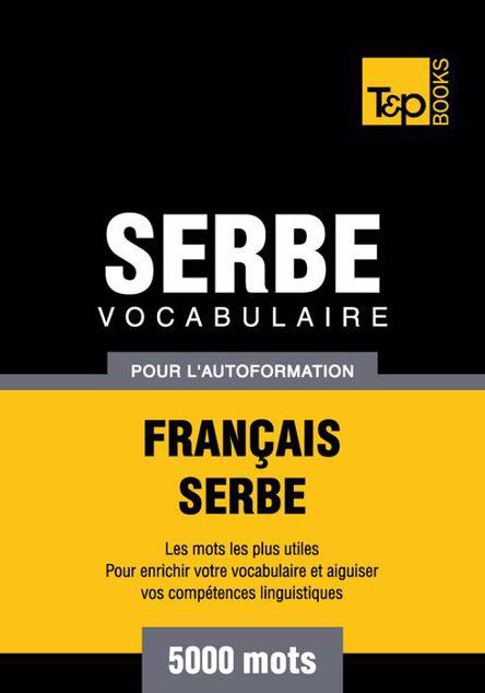 Picture of Vocabulaire Francais-Serbe Pour L'Autoformation - 5000 Mots