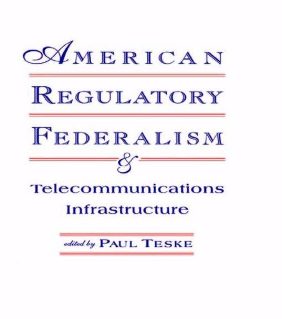 Picture of American Regulatory Federalism and Telecommunications Infrastructure
