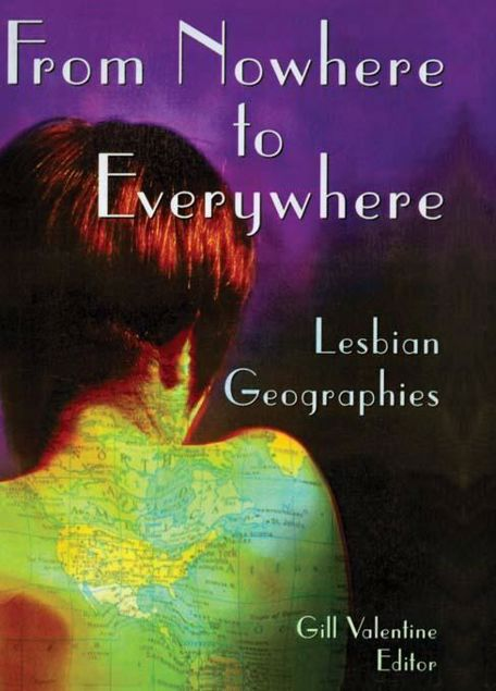 Picture of From Nowhere to Everywhere: Lesbian Geographies
