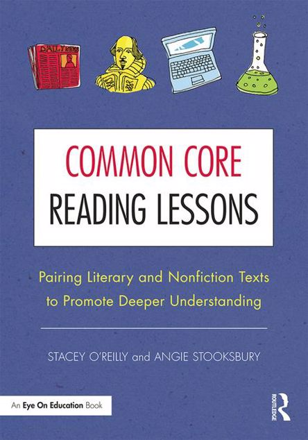 Picture of Common Core Reading Lessons: Pairing Literary and Nonfiction Texts to Promote Deeper Understanding
