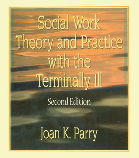 Picture of Social Work Theory and Practice with the Terminally Ill, Second Edition