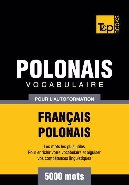 Picture of Vocabulaire Francais-Polonais Pour L'Autoformation - 5000 Mots