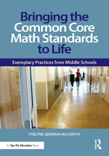 Picture of Bringing the Common Core Math Standards to Life: Exemplary Practices from Middle Schools