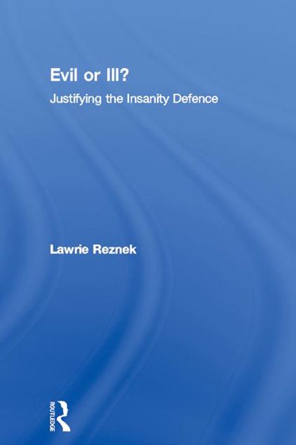 Picture of Evil or Ill?: Justifying the Insanity Defence