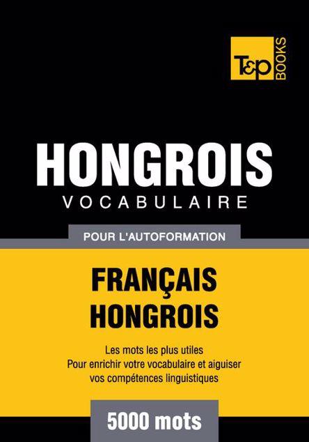 Picture of Vocabulaire Francais-Hongrois Pour L'Autoformation - 5000 Mots