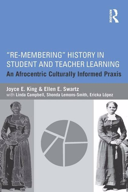 "Picture of ""Re-Membering"" History in Student and Teacher Learning: An Afrocentric Culturally Informed Praxis"