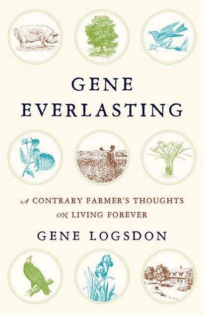 Picture of Gene Everlasting: A Contrary Farmer's Thoughts on Living Forever
