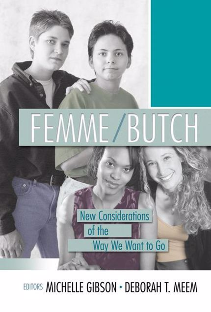 Picture of Femme/Butch: New Considerations of the Way We Want to Go