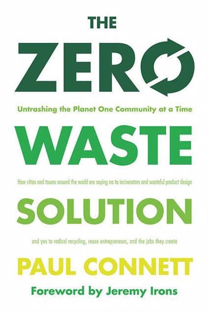 Picture of The Zero Waste Solution: Untrashing the Planet One Community at a Time