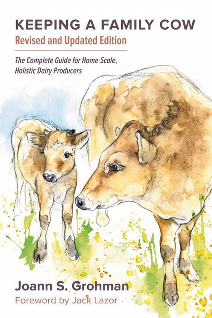 Picture of Keeping a Family Cow: The Complete Guide for Home-Scale, Holistic Dairy Producers, 3rd Edition