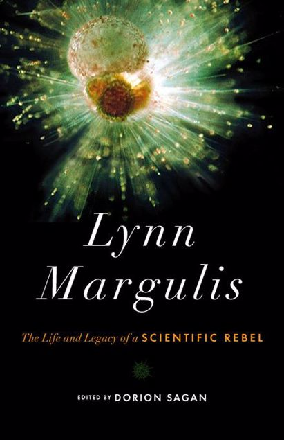 Picture of Lynn Margulis: The Life and Legacy of a Scientific Rebel