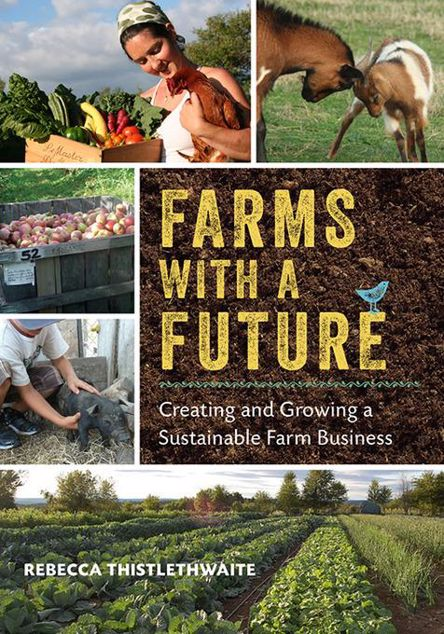 Picture of Farms with a Future: Creating and Growing a Sustainable Farm Business