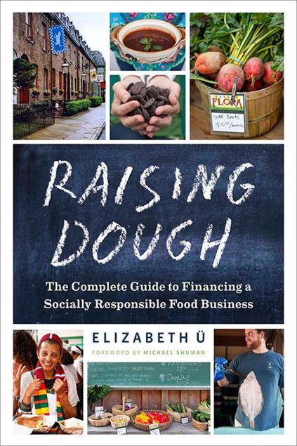 Picture of Raising Dough: The Complete Guide to Financing a Socially Responsible Food Business
