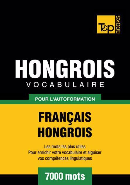 Picture of Vocabulaire Francais-Hongrois Pour L'Autoformation - 7000 Mots