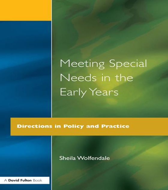 Picture of Meeting Special Needs in the Early Years: Directions in Policy and Practice