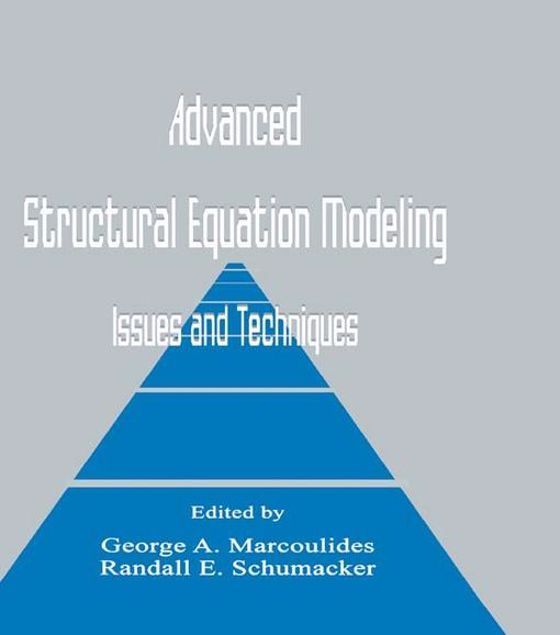 Picture of Advanced Structural Equation Modeling: Issues and Techniques
