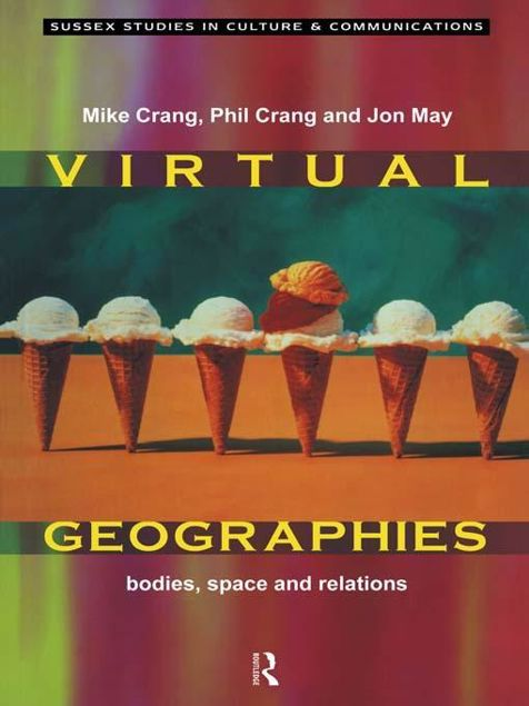 Picture of Virtual Geographies: Bodies, Space and Relations