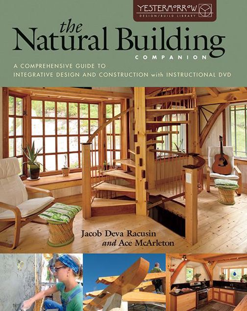Picture of The Natural Building Companion: A Comprehensive Guide to Integrative Design and Construction