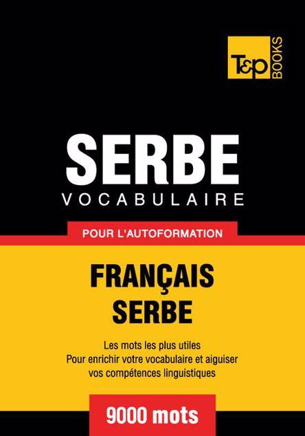 Picture of Vocabulaire Francais-Serbe Pour L'Autoformation - 9000 Mots