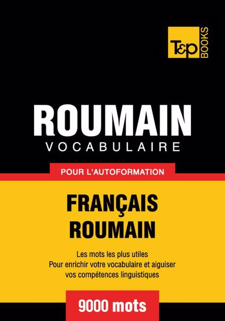 Picture of Vocabulaire Francais-Roumain Pour L'Autoformation - 9000 Mots