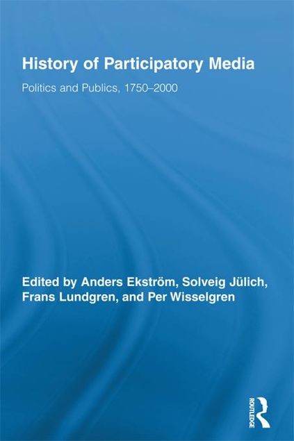 Picture of History of Participatory Media: Politics and Publics, 1750 2000