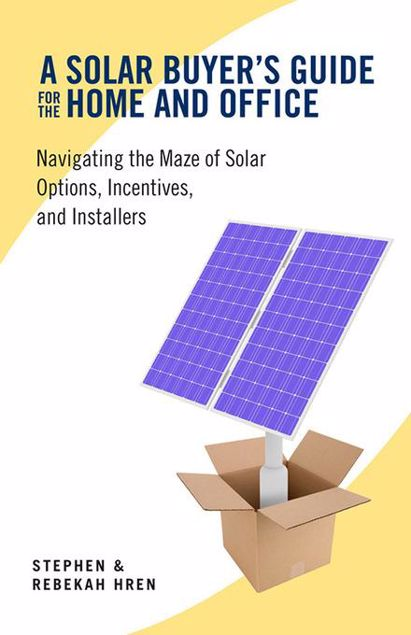 Picture of A Solar Buyer's Guide for the Home and Office: Navigating the Maze of Solar Options, Incentives, and Installers
