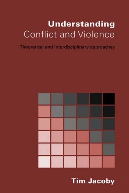 Picture of Understanding Conflict & Violence: Theoretical and Interdisciplinary Approaches