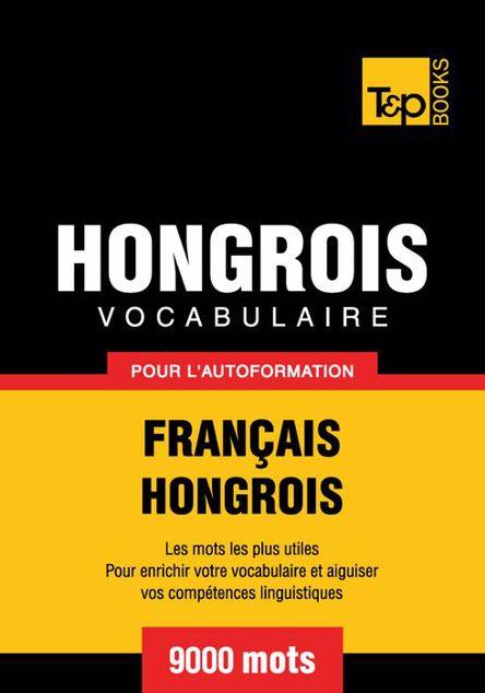 Picture of Vocabulaire Francais-Hongrois Pour L'Autoformation - 9000 Mots