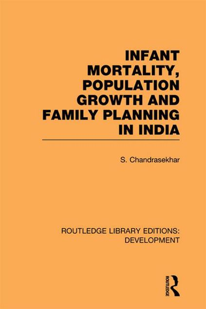 Picture of Infant Mortality, Population Growth and Family Planning in India: An Essay on Population Problems and International Tensions
