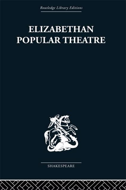 Picture of Elizabethan Popular Theatre: Plays in Performance