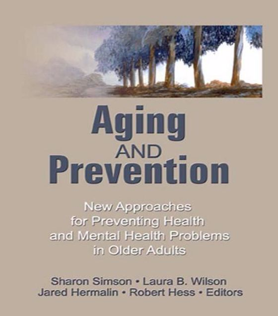 Picture of Aging and Prevention: New Approaches for Preventing Health and Mental Health Problems in Older Adults
